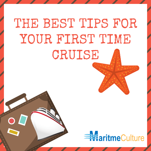 THE BEST TIPS FOR YOUR FIRST TIME CRUISE