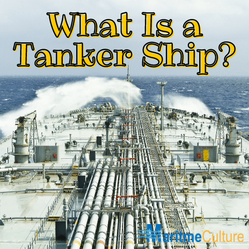 What Is a Tanker Ship